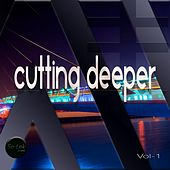 Cutting Deeper, Vol. 1 by Various Artists