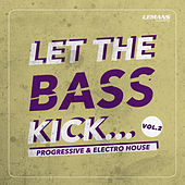 Play & Download Let the Bass Kick, Vol. 2 by Various Artists | Napster