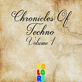 Chronicles of Techno, Vol. 1 by Various Artists
