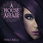 Play & Download A House Affair, Vol. 10 by Various Artists | Napster