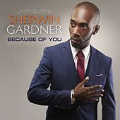 Play & Download Because of You (Live) by Sherwin Gardner | Napster