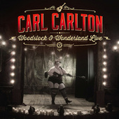 Play & Download Woodstock & Wonderland (Live) by Carl Carlton | Napster
