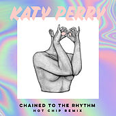 Chained To The Rhythm (Hot Chip Remix) by Katy Perry