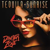 Danger Zone by Tequila Sunrise