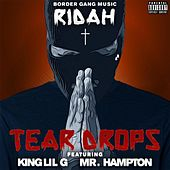 Play & Download Teardrops (feat. King Lil G & Mr. Hampton) by Mob Figaz (West Coast) | Napster