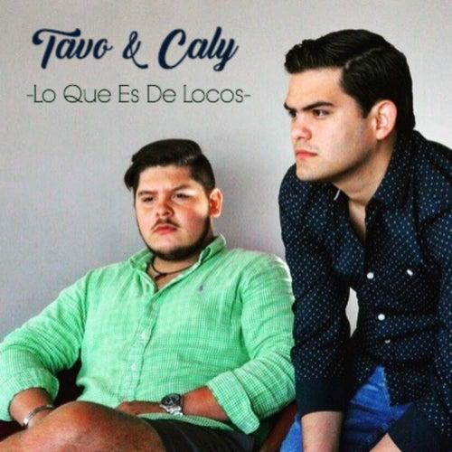 Lo Que Es de Locos by TAVO