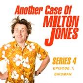 Series 4, Episode 1: Birdman (Live) von Another Case of Milton Jones