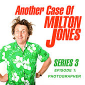 Series 3, Episode 1: Photographer (Live) von Another Case of Milton Jones