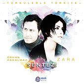 Play & Download Sentez (Türkülerle Türkiye) by Various Artists | Napster