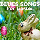 Blues Songs For Easter von Various Artists