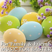 For Family And Friends: Music For Easter von Various Artists