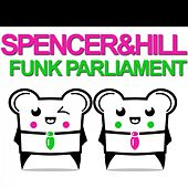 Funk Parliament by Spencer & Hill
