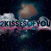 Play & Download 2 Kisses of You by Spencer & Hill | Napster