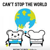 Can't Stop the World by Spencer & Hill