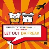 Let out da Freak by Spencer & Hill