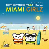 Play & Download Miami Girlz by Spencer & Hill | Napster