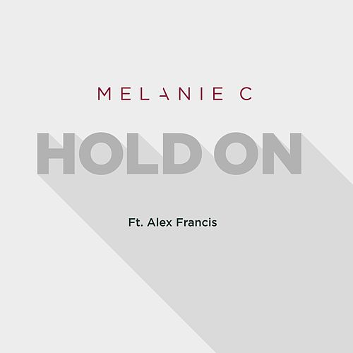 Play & Download Hold On (Radio Edit) by Melanie C | Napster
