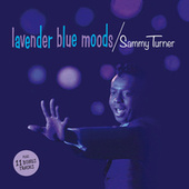 Play & Download Lavender Blue Moods (Bonus Track Version) by Sammy Turner | Napster