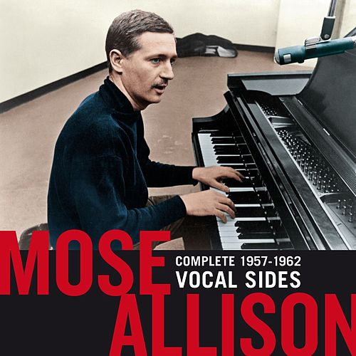 Complete 1957-1962 Vocal Sides by Mose Allison