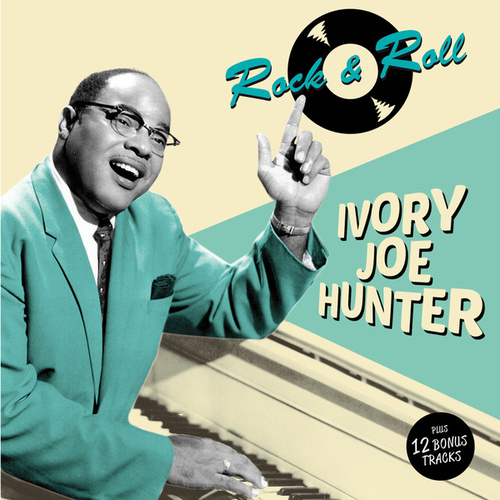 Play & Download Rock & Roll (Bonus Track Version) by Ivory Joe Hunter | Napster