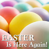 Easter Is Here Again! von Various Artists