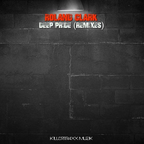Deep Pride (Remixes) by Roland Clark