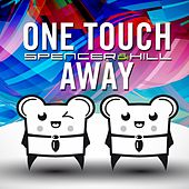 One Touch Away by Spencer & Hill
