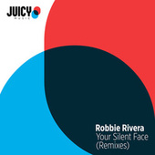 Your Silent Face (Remixes) by Robbie Rivera