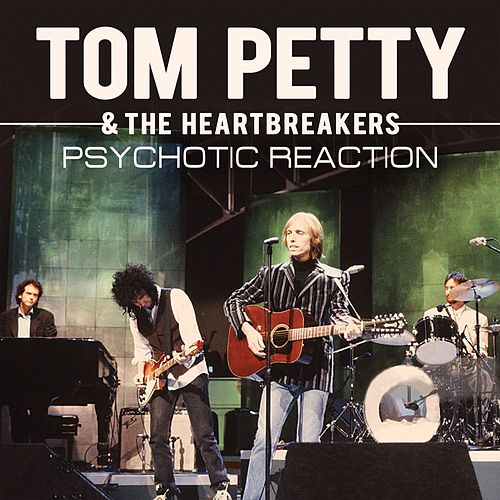 Psychotic Reaction (Live) von Tom Petty