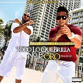 Play & Download Todo Lo Que Brilla No Es Oro by Don Dinero | Napster