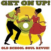 Get On Up! Old School Soul Revue by Various Artists