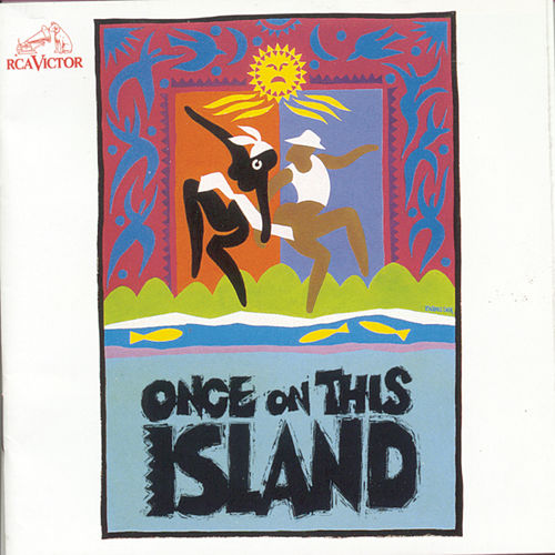 Once On This Island by Stephen Flaherty and Lynn Ahrens