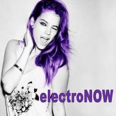 Play & Download Electro Now (The Best EDM, Trap & Dirty House Mix) & DJ Mix by Various Artists | Napster