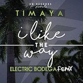 Play & Download I Like the Way (Electric Bodega Remix) by Timaya | Napster