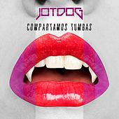Play & Download Compartamos Tumbas by Jotdog | Napster