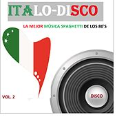 Play & Download Italodisco: La Mejor Música Spaghetti de los 80's (Vol. 2) by Various Artists | Napster