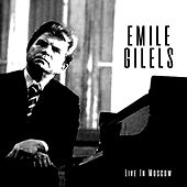Live in Moscow by Emil Gilels