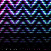 Rise and Fall by Night Drive