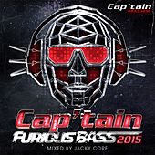 Cap'tain Furious Bass 2015 (Mixed by Jacky Core) by Various Artists