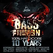Bass Fusion 10 Years (100% Hardcore) by Various Artists