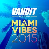 Play & Download Miami Vibes 2015 (Vandit Records Presents) by Various Artists | Napster