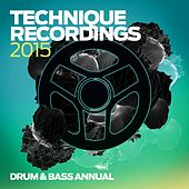 Technique Recordings 2015: Drum & Bass Annual by Various Artists