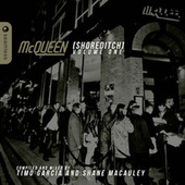 McQueen Shoreditch, Vol. 1 (Compiled and Mixed By Timo Garcia and Shane Macauley) by Various Artists