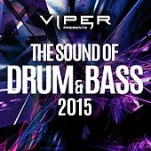 The Sound of Drum & Bass 2015 by Various Artists