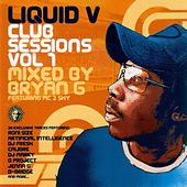 Liquid V: Club Sessions, Vol. 1 (Mixed by Bryan G) by Various Artists