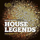 Groove Odyssey Presents House Legends, Vol. 1: The Basement Boys by Various Artists