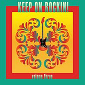 Play & Download Keep On Rockin!, Vol. 3 by Various Artists | Napster