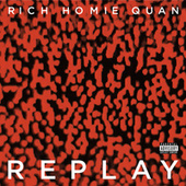 Play & Download Replay by Rich Homie Quan | Napster