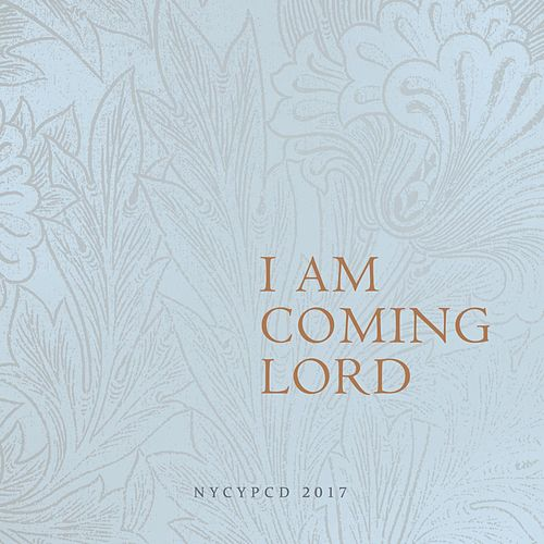 Play & Download I Am Coming Lord by NYCYPCD | Napster