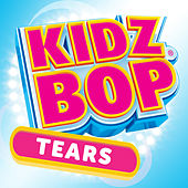 Play & Download Tears by KIDZ BOP Kids | Napster